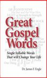 Great Gospel Words : Linking Biblical Truths for Triumphant Living, James F. Engle, 0982872151