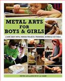 Metal Arts for Boys and Girls, Lily Baker, 1456462156