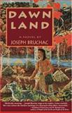 Dawn Land, Joseph Bruchac and Joseph Bruchac, 155591215X
