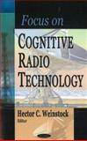 Focus on Cognitive Radio Technology, Weinstock, Hector C., 1600212158