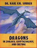 Dragons in Zoology, Cryptozoology, and Culture, Karl P. N. Shuker, 1616462159