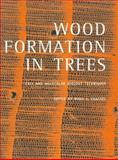 Wood Formation in Trees : Cell and Molecular Biology Techniques, Chaffey, Nigel J. and Catesson, Anne-Marie, 0415272157