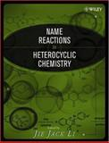 Name Reactions in Heterocyclic Chemistry, Li, Jie Jack, 0471302155