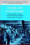 Family and Social Change : The Household as a Process in an Industrializing Community, Janssens, Angelique, 0521892155
