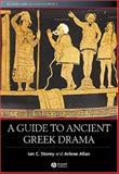 A Guide to Ancient Greek Drama, Allan, Arlene and Storey, Ian C., 1405102152