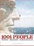 1001 People Who Made America, Alan Axelrod, 1426202156