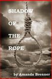 Shadow of the Rope, Amanda Brenner, 1483942155