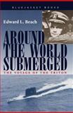 Around the World Submerged, Edward L. Beach, 1557502153