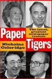 Paper Tigers : The Latest, Greatest Newspaper Tycoons and How They Won the World, Coleridge, Nicholas, 1559722150