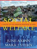 Social Welfare : A History of the American Response to Need, Axinn, June and Stern, Mark J., 0205522157