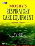 Mosby's Respiratory Care Equipment, Cairo, J. M. and Pilbeam, Susan P., 0323022154