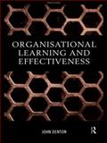 Organisational Learning and Effectiveness, Denton, John, 0415192153
