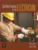 Safe Work Practices for the Electrician, Jones, Ray A. and Jones, Jane G., 0763752150