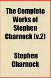 The Complete Works of Stephen Charnock, Stephen Charnock, 1153332159