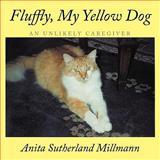 Fluffly, My Yellow Dog, Anita Sutherland Millmann, 1449062156