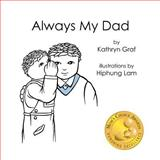 Always My Dad, Kathryn Graf, 1463512155