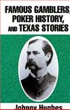 Famous Gamblers, Poker History, and Texas Stories, Johnny Hughes, 147594215X