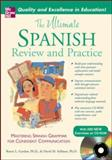The Ultimate Spanish Review and Practice : Mastering Spanish Grammar for Confident Communication, Gordon, Ronni L. and Stillman, David M., 0071492151