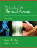 Manual for Physical Agents, Hall, Kathy and Hayes, Karen W., 0136072151