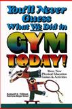 You'll Never Guess What We Did in Gym Today!, Kenneth G. Tillman and Patricia R. Toner, 0139732152