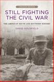 Still Fighting the Civil War, David Goldfield, 0807152153
