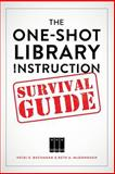 The One-Shot Library Instruction Survival Guide, Heidi E. Buchanan and Beth McDonough, 083891215X