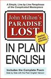 John Milton's Paradise Lost, in Plain English : A Simple, Line by Line Translation of the Complicated Masterpiece, Milton, John and Lanzara, Joseph, 0963962159