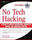 No Tech Hacking : A Guide to Social Engineering, Dumpster Diving, and Shoulder Surfing, Long, Johnny, 1597492159