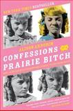 Confessions of a Prairie Bitch, Alison Arngrim, 0061962155
