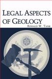 Legal Aspects of Geology, Ronald W. Tank, 0306412152