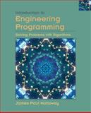 Introduction to Engineering Programming : Solving Problems with Algorithms, Holloway, James P., 0471202150
