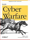Inside Cyber Warfare : Mapping the Cyber Underworld, Carr, Jeffrey, 0596802153