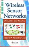 Wireless Sensor Networks : Principles and Practice, Hu, Fei and Ohman, E. Magnus, 1420092154