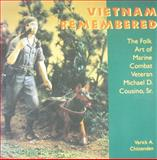 Vietnam Remembered : The Folk Art of Marine Combat Veteran Michael D. Cousino, Sr, Chittenden, Varick A., 1617032158