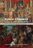 Natural Colorants for Dyeing and Lake Pigments : Practical Recipes and Their Historical Sources, , 1909492159