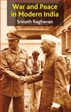 War and Peace in Modern India, Raghavan, Srinath, 0230242154