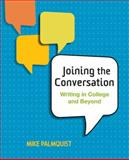 Joining the Conversation : Writing in College and Beyond, Palmquist, Mike, 0312412150
