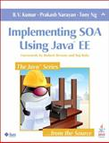 Delivering SOA Using the Java Enterprise Edition Platform, Kumar, B. V. and Narayan, Prakash, 0321492153