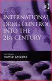 International Drug Control into the 21st Century, Ghodse, Hamid, 0754672158