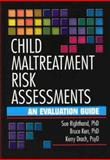 Child Maltreatment Risk Assessments : An Evaluation Guide, Righthand, Sue and Kerr, Bruce, 0789012154