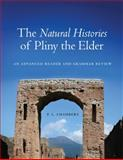 The Natural Histories of Pliny the Elder : An Advanced Reader and Grammar Review, Chambers, P. L. and Pliny, 0806142154