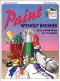 Paint Without Brushes, Wilmes, Liz and Wilmes, Dick, 0943452155