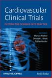 Cardiovascular Clinical Trials : Putting the Evidence into Practice, Flather, Marcus, 1405162155