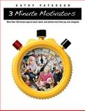 Three-Minute Motivators : More Than 100 Simple Ways to Reach, Teach, and Achieve More Than You Ever Imagined, Paterson, Kathy, 1551382156