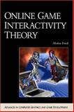 Online Game Interactivity Theory, Friedl, Markus, 1584502150