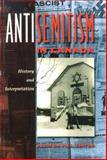 Antisemitism in Canada : History and Interpretation, Davies, Alan T., 0889202168