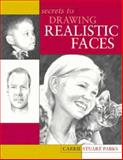 Secrets to Drawing Realistic Faces, Carrie Stuart Parks, 1581802161