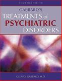 Gabbard's Treatments of Psychiatric Disorders, Glen O. Gabbard, 1585622168