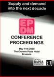 Epdm 2000: Supply and Demand into the Next Decade : The Crowne Plaza Hotel, Brussels 11th May 2000, , 1859572162