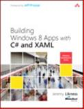 Building Windows 8 Apps with C# and XAML, Likness, Jeremy and Montgomery, John, 0321822161